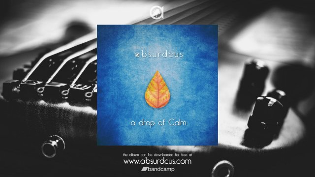 absurdcus - a drop of Calm [full album] 2015